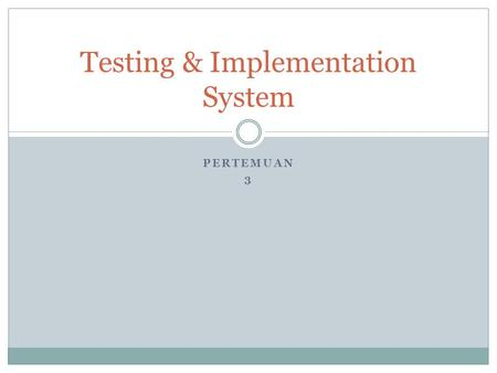 Testing & Implementation System