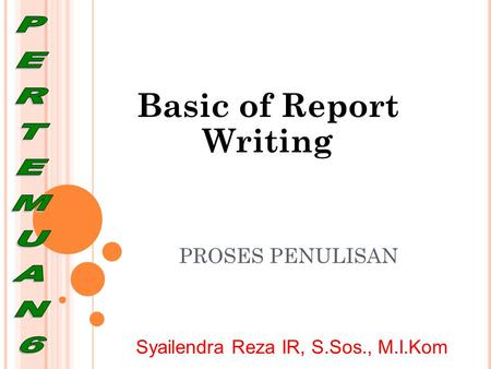 Basic of Report Writing