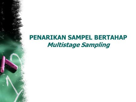PENARIKAN SAMPEL BERTAHAP Multistage Sampling