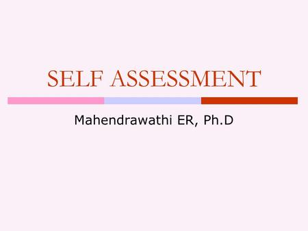 SELF ASSESSMENT Mahendrawathi ER, Ph.D.