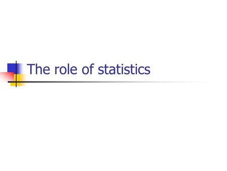 The role of statistics.