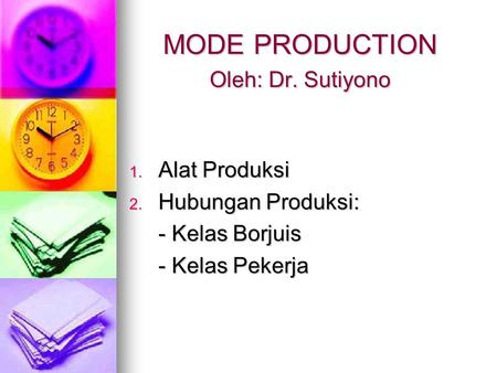 MODE PRODUCTION Oleh: Dr. Sutiyono