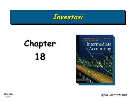 Chapter – AA YKPN, 2009 InvestasiInvestasi Chapter 18.