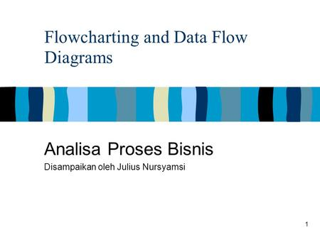 Flowcharting and Data Flow Diagrams
