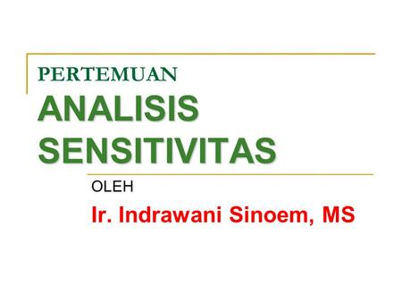 PERTEMUAN ANALISIS SENSITIVITAS