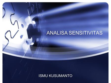 ANALISA SENSITIVITAS ISMU KUSUMANTO.