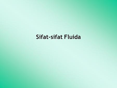 Sifat-sifat Fluida.