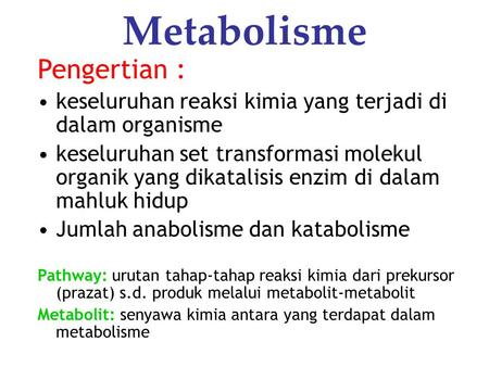 Metabolisme Pengertian :