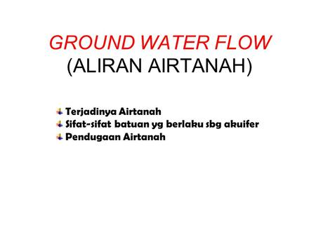 GROUND WATER FLOW (ALIRAN AIRTANAH)
