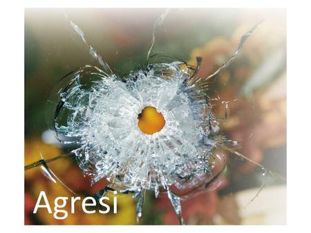 Agresi. Aggressive action is intentional behaviour aimed at causing either physical or psychological pain. Definition of Aggression.