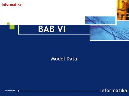 Collabnet Overview v 1.2 021201 Informatika BAB VI Model Data.