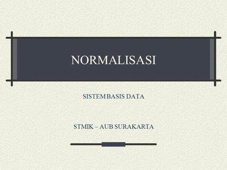 SISTEM BASIS DATA STMIK – AUB SURAKARTA