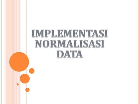 IMPLEMENTASI NORMALISASI