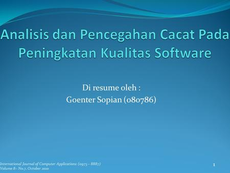 Di resume oleh : Goenter Sopian (080786) International Journal of Computer Applications (0975 – 8887) Volume 8– No.7, October 2010 1.