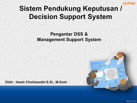 Pengantar DSS & Management Support System