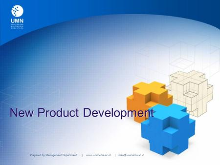 Prepared by Management Department |  | New Product Development.