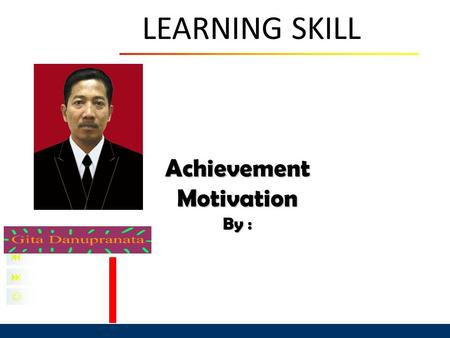    Achievement Motivation By : LEARNING SKILL.
