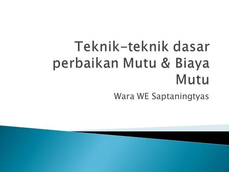 Wara WE Saptaningtyas. 2 Juran's quality trilogy: Quality planning Quality control Quality improvement P D A C P D A C.