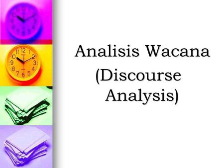 Analisis Wacana (Discourse Analysis).