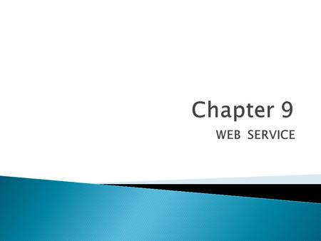 Chapter 9 WEB SERVICE.