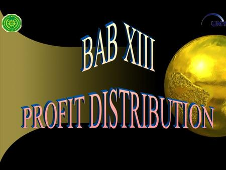 BAB XIII PROFIT DISTRIBUTION.
