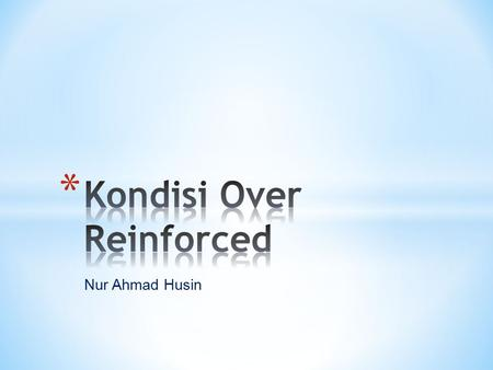 Kondisi Over Reinforced