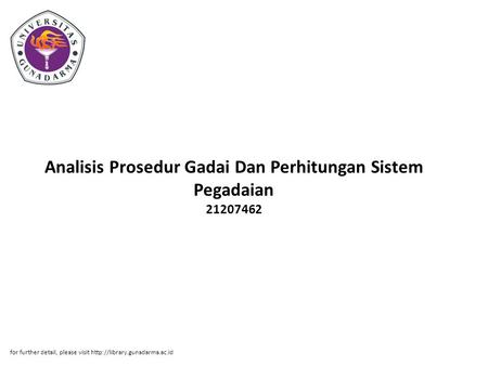 Analisis Prosedur Gadai Dan Perhitungan Sistem Pegadaian 21207462 for further detail, please visit