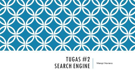 Tugas #2 Search engine Wempi Naviera.