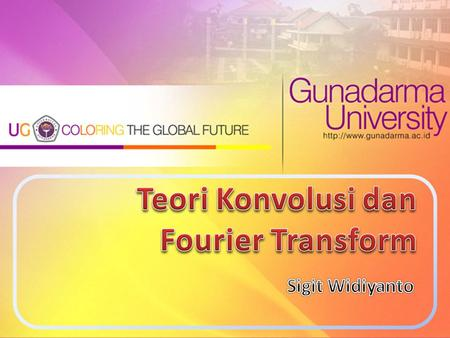 Teori Konvolusi dan Fourier Transform