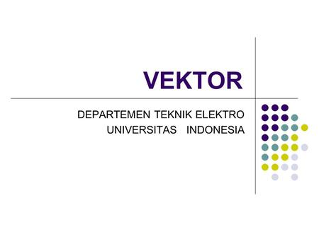 DEPARTEMEN TEKNIK ELEKTRO UNIVERSITAS INDONESIA