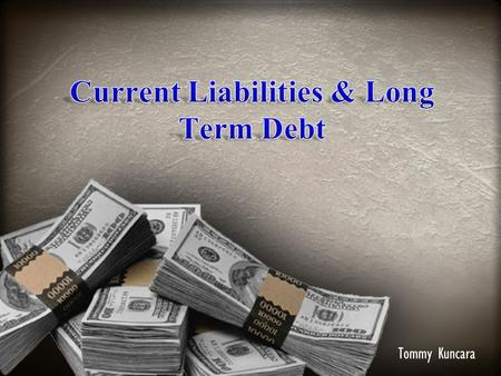 Current Liabilities & Long Term Debt