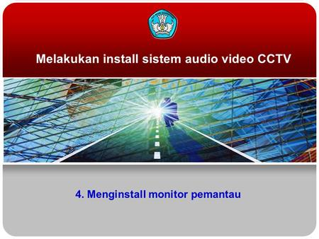 Melakukan install sistem audio video CCTV