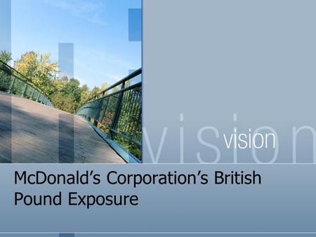McDonald's Corporation's British Pound Exposure