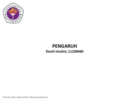 PENGARUH Destri Andini, 11208460 for further detail, please visit