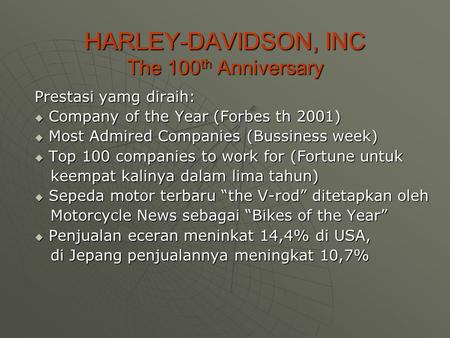 HARLEY-DAVIDSON, INC The 100th Anniversary