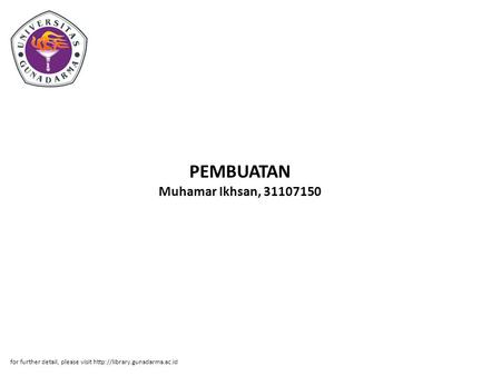 PEMBUATAN Muhamar Ikhsan, 31107150 for further detail, please visit