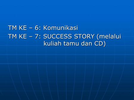 MATERI KE-7: SUCCESS STORY FROM YOUNG ENTREPRENEUR