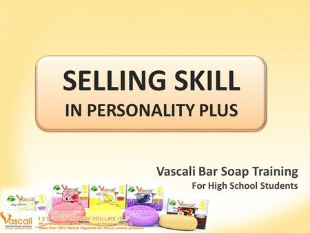 SELLING SKILL IN PERSONALITY PLUS Vascali Bar Soap Training For High School Students.