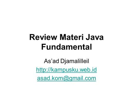 Review Materi Java Fundamental As'ad Djamalilleil