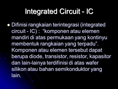 Integrated Circuit - IC