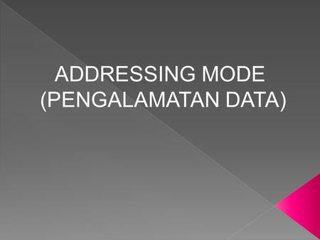 ADDRESSING MODE (PENGALAMATAN DATA).