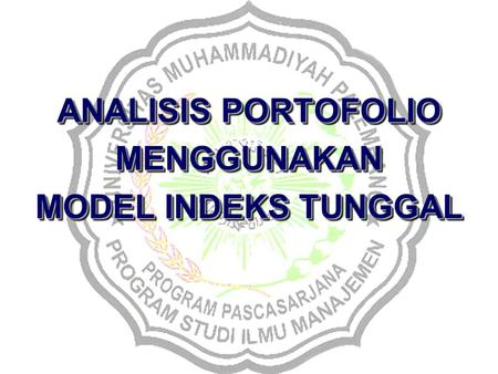 ANALISIS PORTOFOLIO MENGGUNAKAN MODEL INDEKS TUNGGAL.