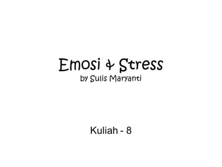Emosi & Stress by Sulis Maryanti