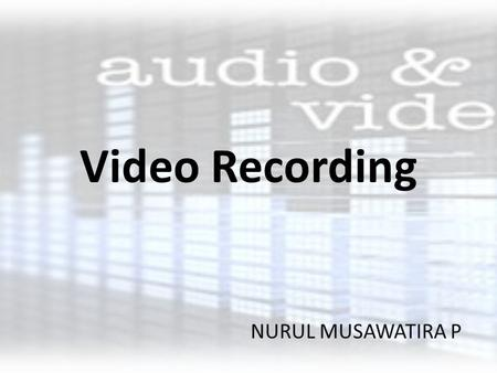 Video Recording NURUL MUSAWATIRA P.