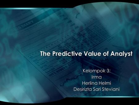 The Predictive Value of Analyst Kelompok 3: Irma Herlina Helmi Desirizta Sari Steviani.