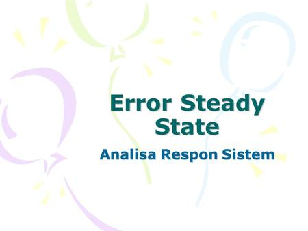 Error Steady State Analisa Respon Sistem.