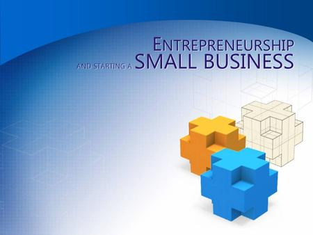 E NTREPRENEURSHIP AND STARTING A SMALL BUSINESS. Entrepreneurship  definition.... accepting the risk of starting and running a business  Why take the.