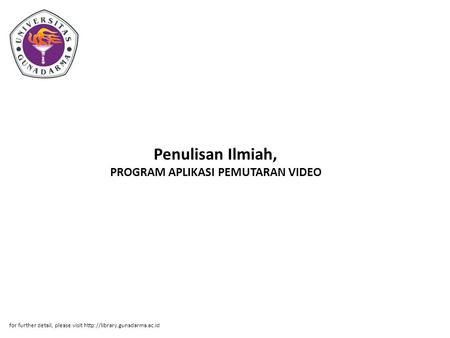 Penulisan Ilmiah, PROGRAM APLIKASI PEMUTARAN VIDEO for further detail, please visit