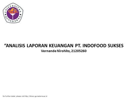 """ANALISIS LAPORAN KEUANGAN PT. INDOFOOD SUKSES Vernande Nirohito, 21205260 for further detail, please visit"