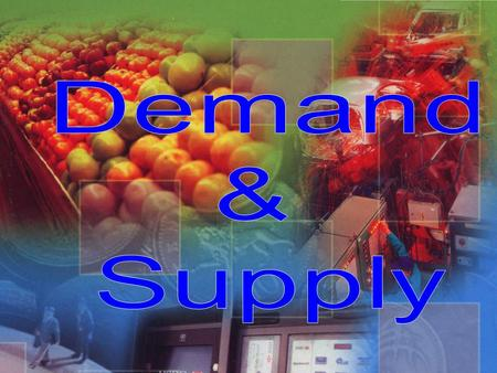 Demand & Supply.